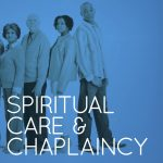 Spiritual Care and Chaplaincy